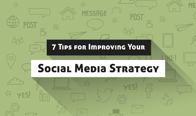 7 Tips for Improving Your Social Media Marketing Strategy (with infographic)