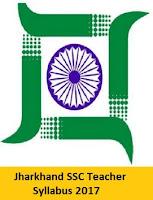 Jharkhand SSC Teacher Syllabus