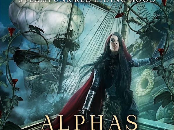 New Release: Alphas and Airships, Book 2 in the Steampunk Red Riding Hood Series