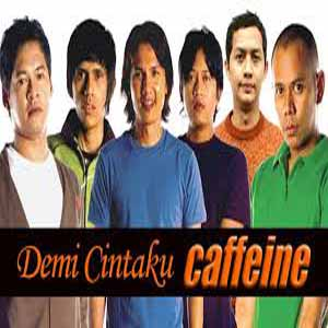 Download MP3 CAFFEINE - Demi Cintaku
