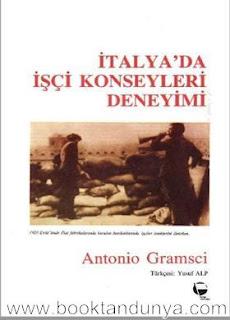 Antonio Gramsci - İtalya'da İşçi Konseyleri Deneyimi