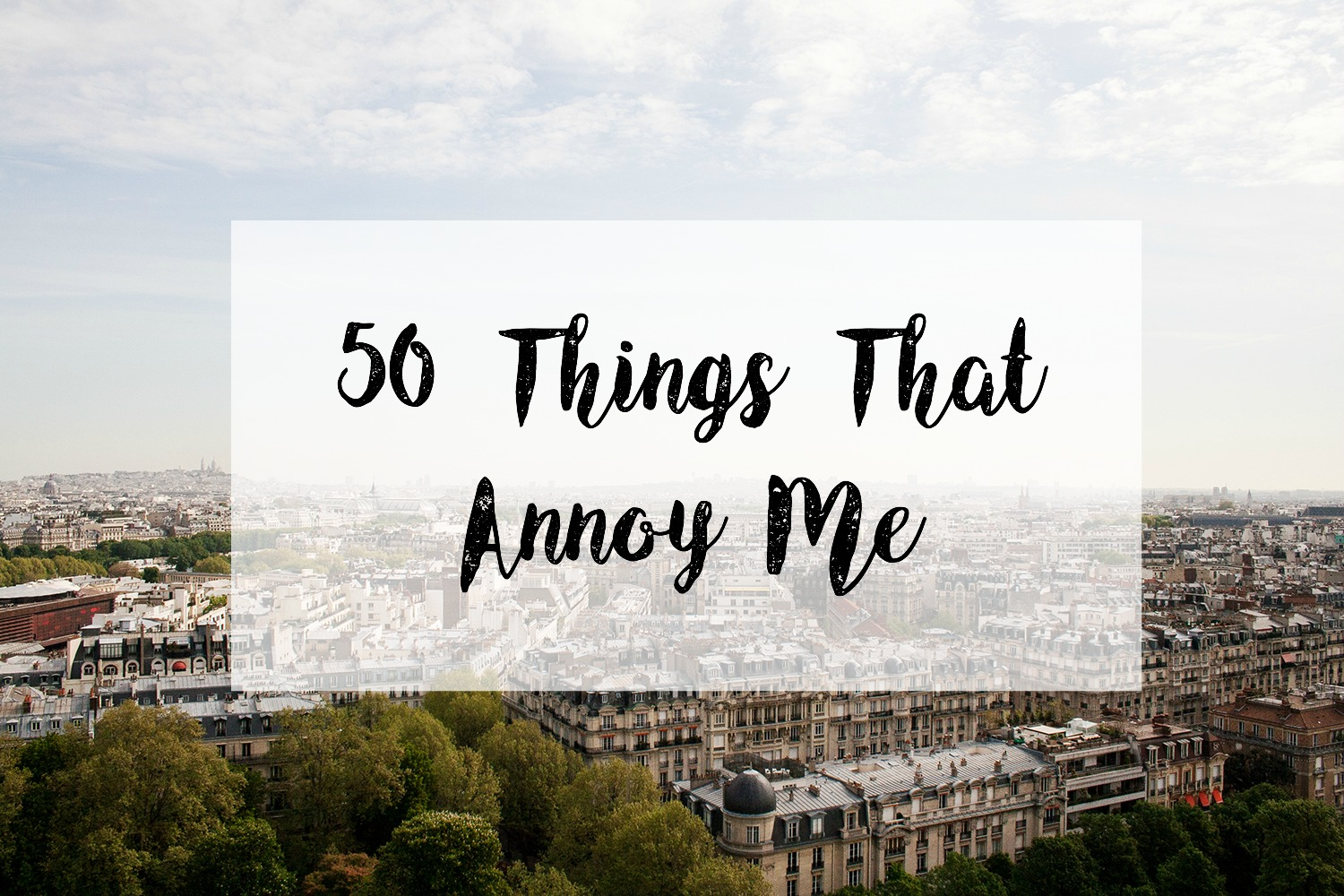 Things That Annoy Me, Annoying, Annoying Things, Katie Writes,