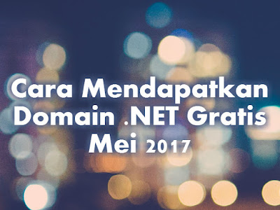 Cara Mendapatkan Domain .NET Gratis Terbaru Mei 2017