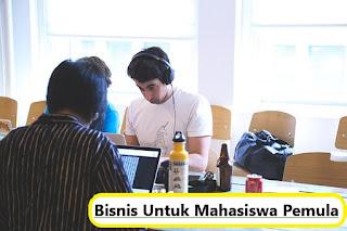 17 Bisnis Untuk Mahasiswa Pemula Yang Kreatif, Segar dan Menguntungkan