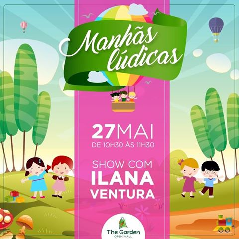 Manhãs Lúdicas The Garden Open Mall com Ilana Ventura