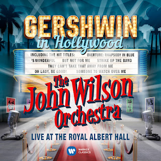 Gershwin in Hollywood - The John Wilson Orchestra