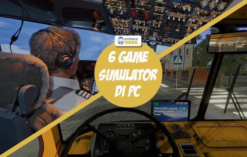 6 Game Simulator Terbaik di PC 2019 Ringan