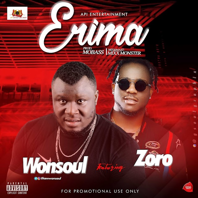 #MUSIC: Wonsoul - Erima Ft. Zoro + My Baby Ft. Slowdog
