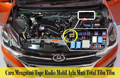 Cara Mengatasi Tape Radio Mobil Ayla Mati Total Tiba Tiba
