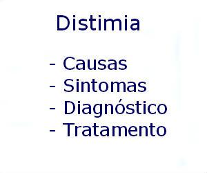 Distimia causas sintomas diagnóstico tratamento prevenção riscos complicações