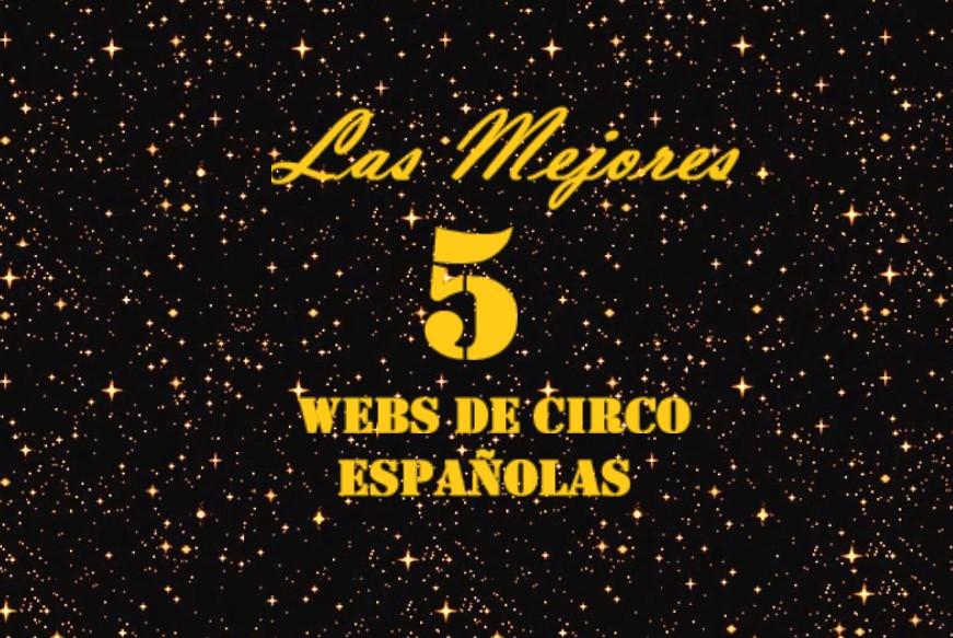 LAS MEJORES 5 WEBS DE CIRCO DE ESPAÑA