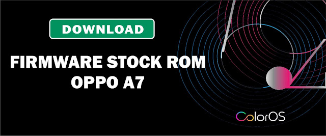 Download Firmware Stock ROM Oppo A7 CPH1901EX