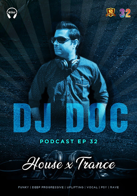 EP 32 DJ Doc Podcast Feat House x Trance