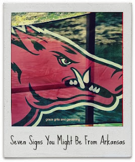You might be from Arkansas if…