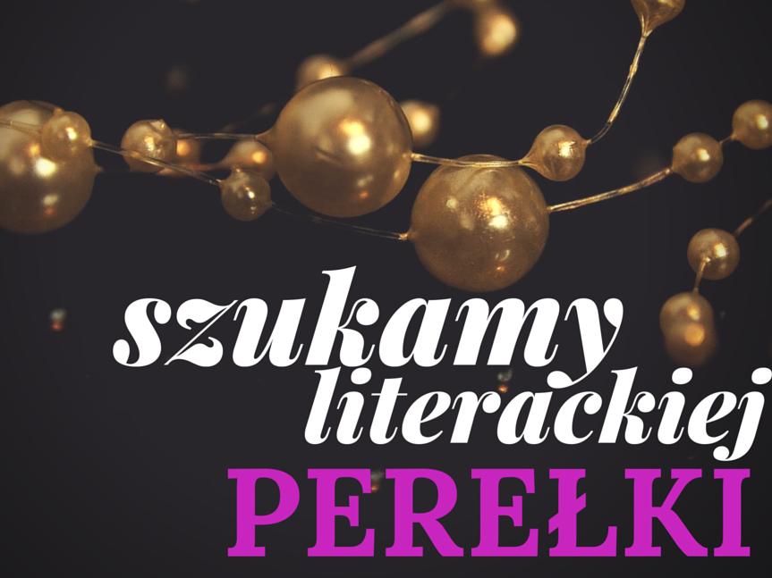 Szukamy literackiej perełki, czyli czekamy na polskie wydanie