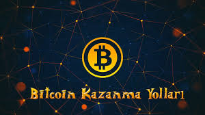 Bitcoin (BTC) Nasıl Kazanılır?