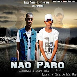 Imagem Key-One & Nuno Ketinho ft Danger & Loyctor-não paro