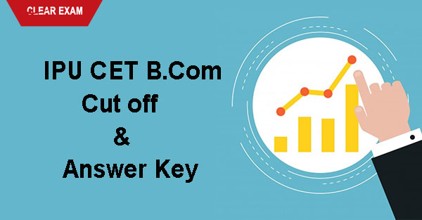 GGSIPU CET B.Com Cut off and Answer Key