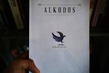 Resensi Buku Alkudus Karya Asef Saaeful Anwar: Agama Kaib Agama yang Asyik
