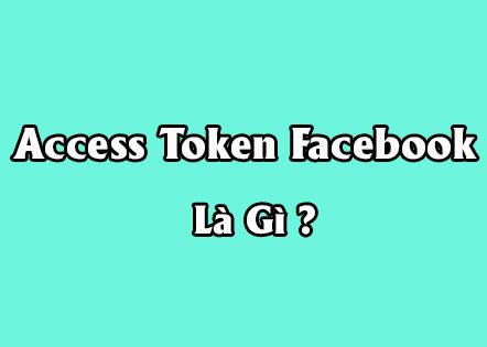 Access token facebook là gì ? Cách khắc phụ khi bị mất mã Access token