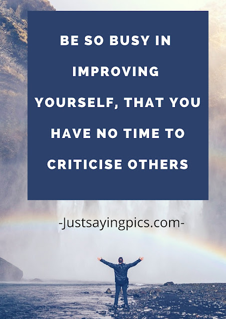 chetan bhagat quotes Be so busy Improving your self that you have no time to criticize others