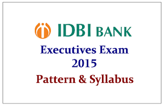 IDBI Executives Exam 2015- Pattern and Detailed Syllabus