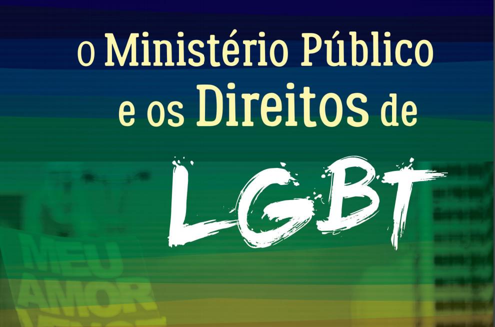 Leia a versão online da cartilha 'Ministério Público e os Direitos de LGBT'