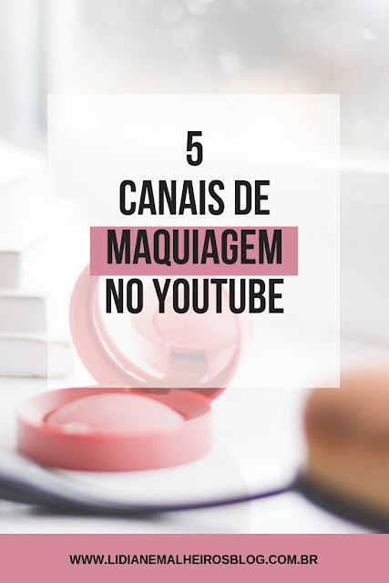 5 Canais de maquiagem no youtube