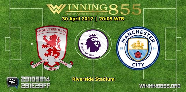 Prediksi Skor Middlesbrough vs Manchester City 30 April 2017