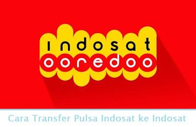 Cara Transfer Pulsa Indosat ke Indosat (Termudah.com)