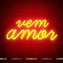 Vem Amor - Ludmilla Mp3