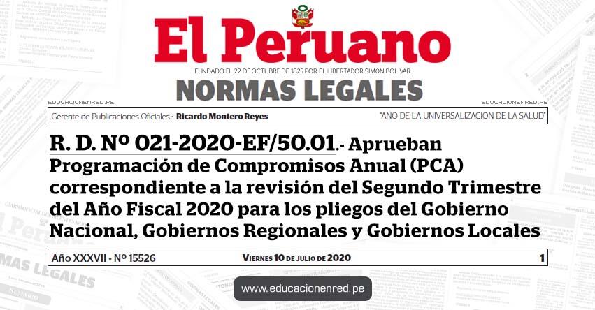 R. D. Nº 021-2020-EF/50.01.- Aprueban Programación de Compromisos Anual (PCA) correspondiente a la revisión del Segundo Trimestre del Año Fiscal 2020 para los pliegos del Gobierno Nacional, Gobiernos Regionales y Gobiernos Locales