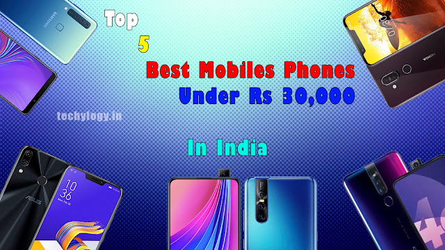 Top 5 Best Mobile Phones Under Rs. 30000 In India