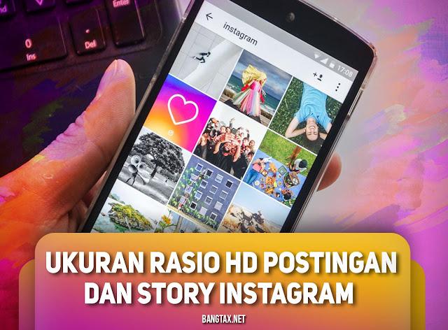 Ukuran Rasio HD Untuk Postingan Dan Story Instagram Terbaru
