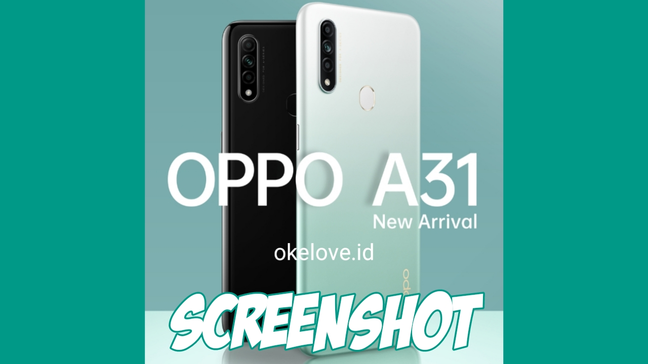 Cara Screenshot OPPO A31