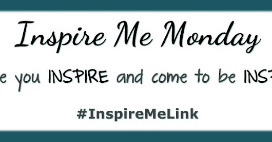 Inspire Me Monday #171 and NEWS!!