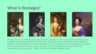 Title: What Is Nostalgia? Features the quote from the following text and four images from paintings/drawings of white women in beautifully adorned gowns with a lot of fabric, all looking mildly amused at the viewer.