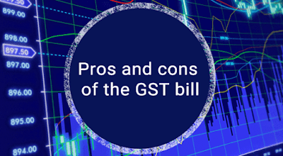 Pros And Cons of GST - A New Tax System in India