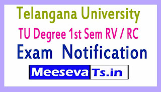 Telangana University TU Degree 1st Sem RV / RC Exam  Notification 2017