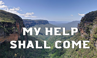 Jamison Valley in Sydney's Blue Mountains - My help shall come from the Lord who made the heavens,  I will lift my eyes to the mountains,  My hope is the Lord.    Sing to the Lord, Loud be your song,  All peoples praise our God,  Whose love is fruitful and strong.    Turn to the Lord, give God your cares,  God's spirit in your heart  Knows every hope and prayer.    Come, eat the bread given for you,  Drink my Wine and live in me:  I will make my home in you