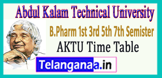 AKTU B.Pharm 1st 3rd 5th 7th Semister Exam Time Table