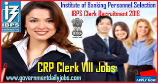 IBPS Recruitment 2018 Notification of 7275 CRP Clerk - VIII Posts