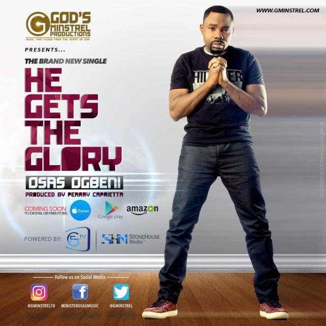 Music:  He Gets The Glory - Osas Ogbeni