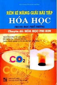 Rèn Kỹ Năng Giải Bài Tập Hóa Học: Hóa Học Phi Kim - Nguyễn Xuân Trường