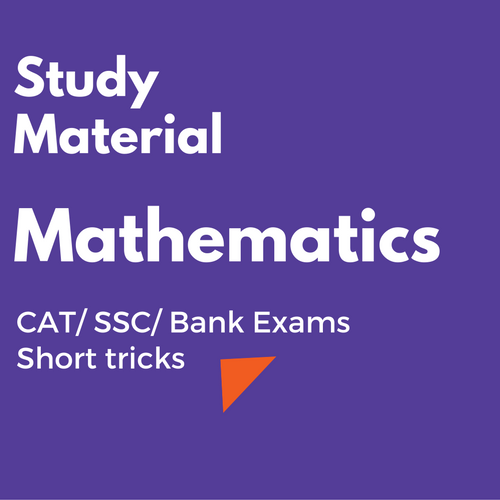 Full Mathematics Study Material for CAT, SSC and Bank Exams : Download PDF