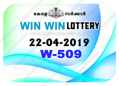 KeralaLotteryResult.net, kerala lottery kl result, yesterday lottery results, lotteries results, keralalotteries, kerala lottery, keralalotteryresult, kerala lottery result, kerala lottery result live, kerala lottery today, kerala lottery result today, kerala lottery results today, today kerala lottery result, Win Win lottery results, kerala lottery result today Win Win, Win Win lottery result, kerala lottery result Win Win today, kerala lottery Win Win today result, Win Win kerala lottery result, live Win Win lottery W-509, kerala lottery result 22.04.2019 Win Win W 509 22 april 2019 result, 22 04 2019, kerala lottery result 22-04-2019, Win Win lottery W 509 results 22-04-2019, 22/04/2019 kerala lottery today result Win Win, 22/4/2019 Win Win lottery W-509, Win Win 22.04.2019, 22.04.2019 lottery results, kerala lottery result April 22 2019, kerala lottery results 22th April 2019, 22.04.2019 week W-509 lottery result, 22.4.2019 Win Win W-509 Lottery Result, 22-04-2019 kerala lottery results, 22-04-2019 kerala state lottery result, 22-04-2019 W-509, Kerala Win Win Lottery Result 22/4/2019