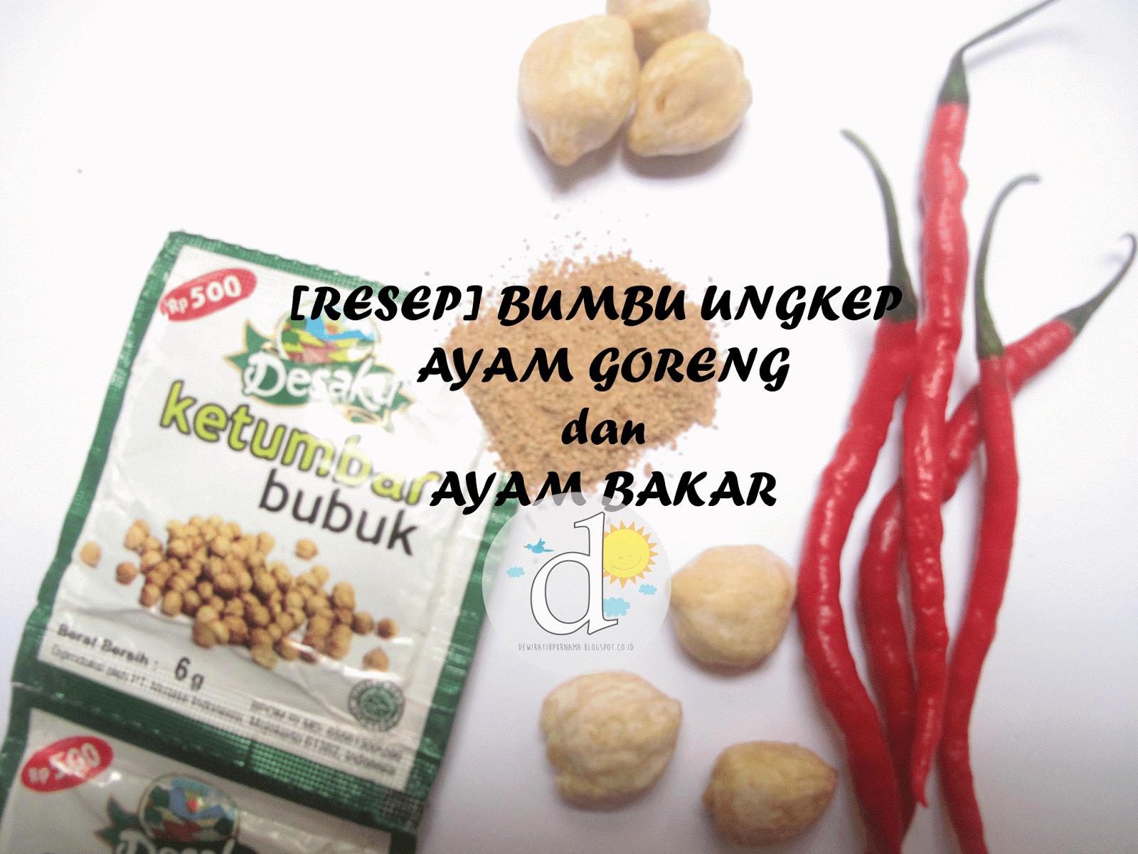 RESEP] Bumbu Ungkep Ayam Goreng dan Ayam Bakar - Dewi Ratih Purnama