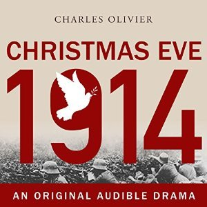 audiobook review of Christmas Eve, 1914 by Charles Olivier