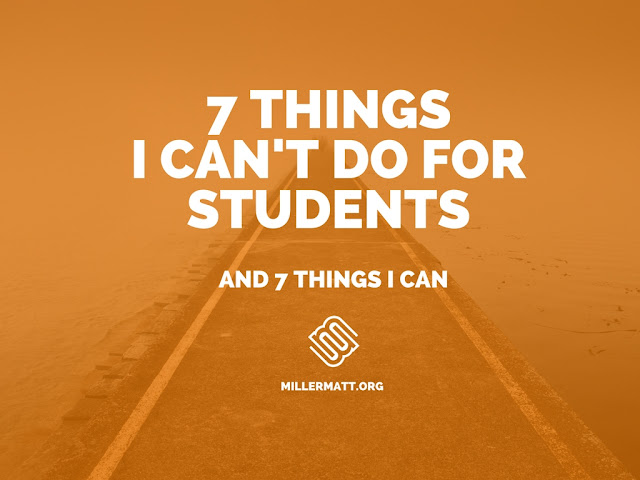 7 Things I Can't Do for Students (and 7 Things I Can)