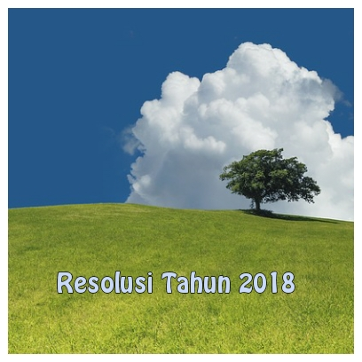 My 2018 Resolution : Sehat Fisik dan Mental untuk Meraih Impian